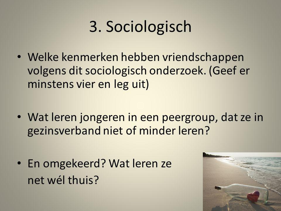 3.Sociologisch Welke kenmerken hebben vriendschappen volgens dit sociologisch onderzoek.