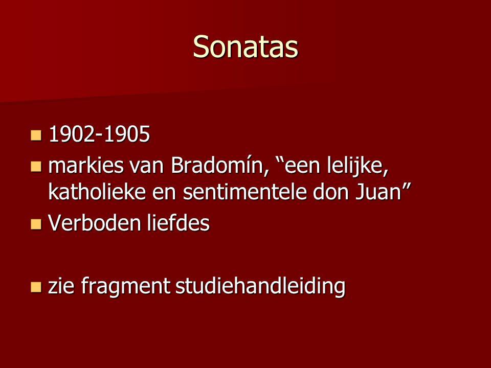 "Sonatas 1902-1905 1902-1905 markies van Bradomín, ""een lelijke, katholieke en sentimentele don Juan"" markies van Bradomín, ""een lelijke, katholieke en"