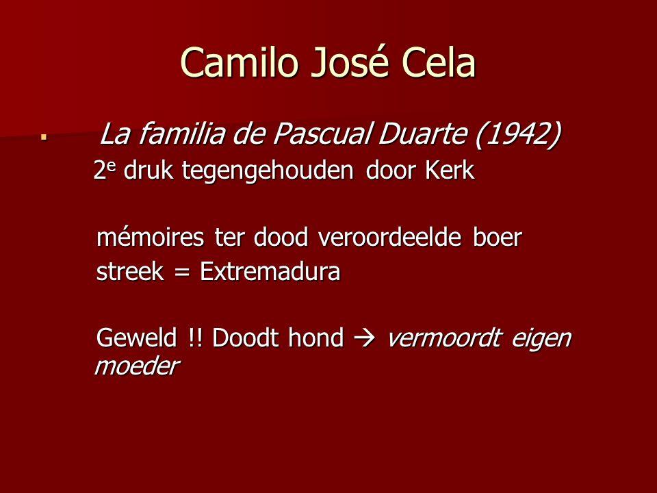 Camilo José Cela  La familia de Pascual Duarte (1942) 2 e druk tegengehouden door Kerk mémoires ter dood veroordeelde boer mémoires ter dood veroordeelde boer streek = Extremadura streek = Extremadura Geweld !.