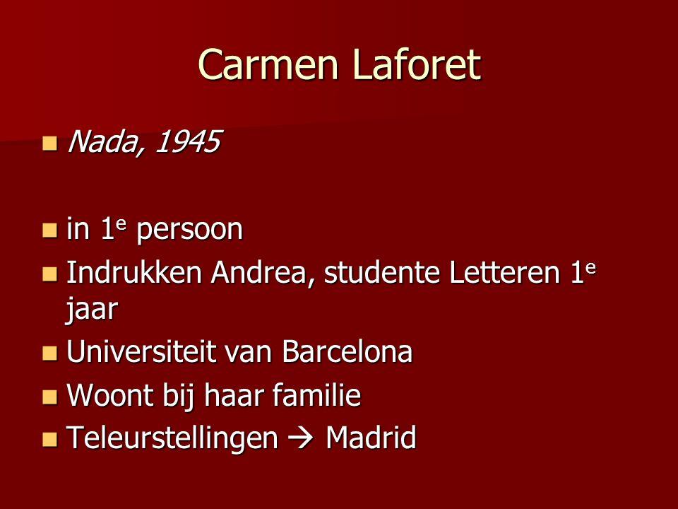Carmen Laforet Nada, 1945 Nada, 1945 in 1 e persoon in 1 e persoon Indrukken Andrea, studente Letteren 1 e jaar Indrukken Andrea, studente Letteren 1