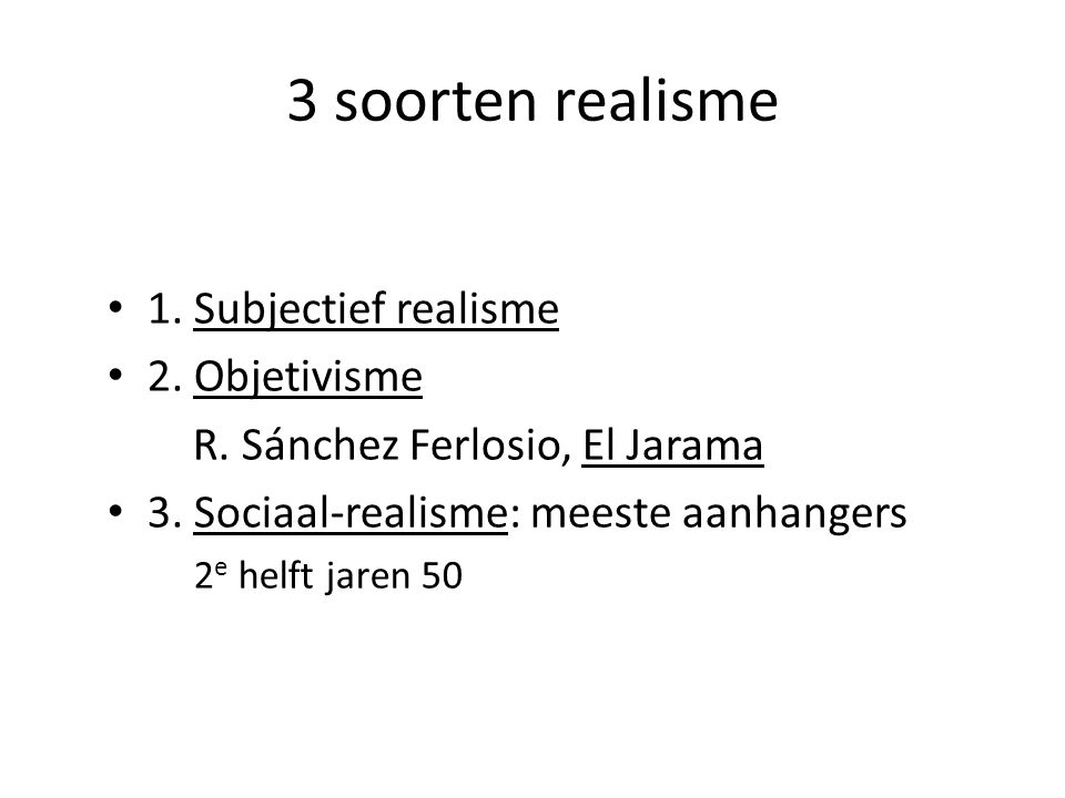 3 soorten realisme 1. Subjectief realisme 2. Objetivisme R.