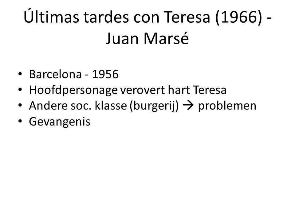 Últimas tardes con Teresa (1966) - Juan Marsé Barcelona - 1956 Hoofdpersonage verovert hart Teresa Andere soc.