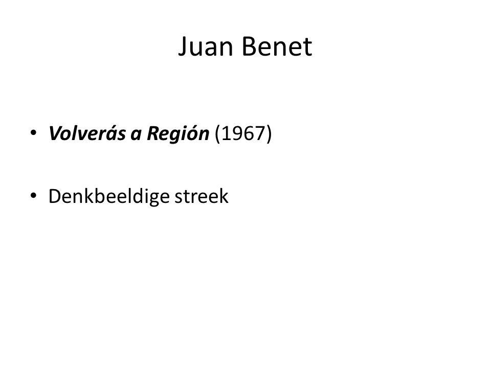 Juan Benet Volverás a Región (1967) Denkbeeldige streek