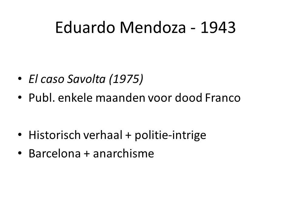 Eduardo Mendoza - 1943 El caso Savolta (1975) Publ.