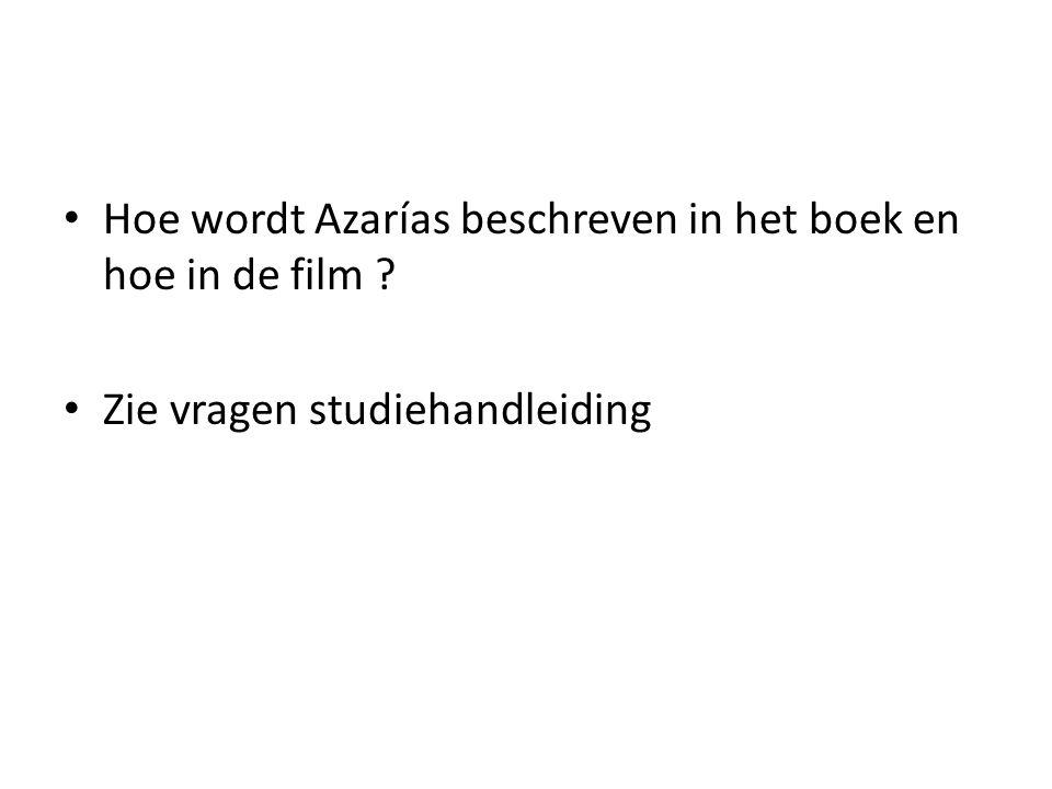 Hoe wordt Azarías beschreven in het boek en hoe in de film Zie vragen studiehandleiding