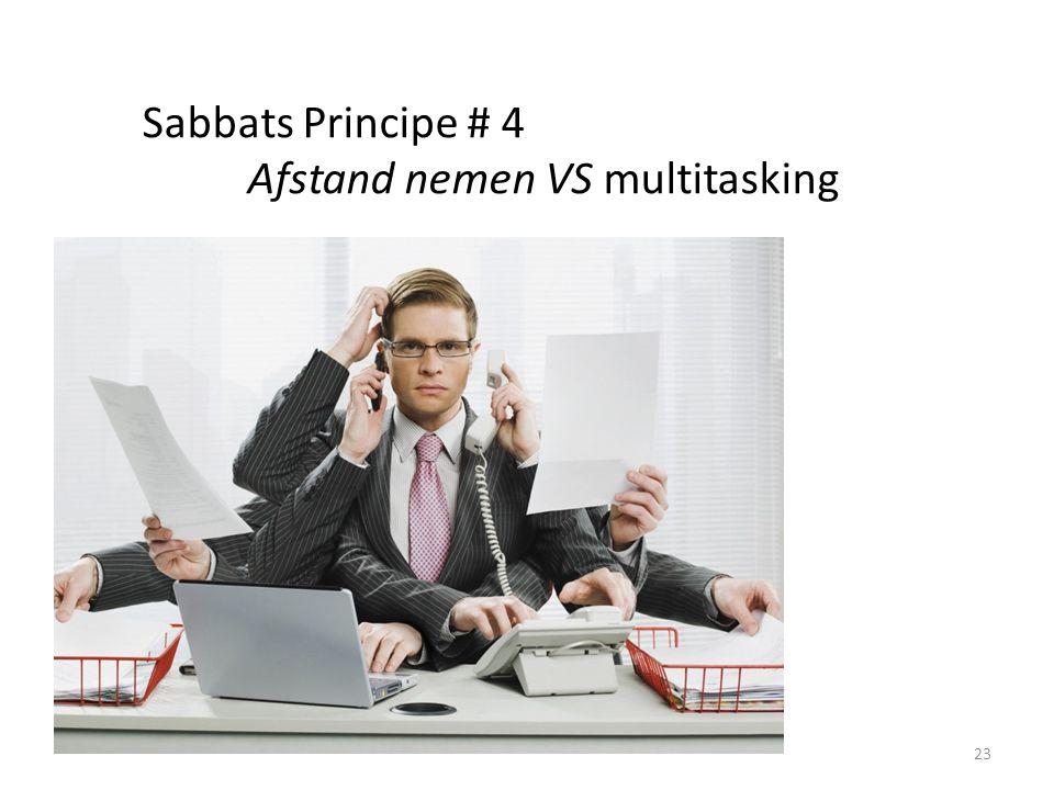23 Sabbats Principe # 4 Afstand nemen VS multitasking