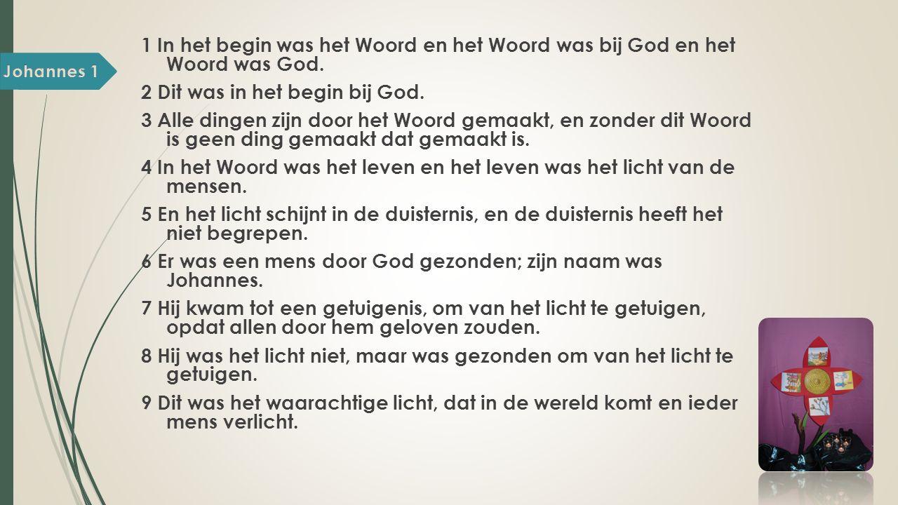 1 In het begin was het Woord en het Woord was bij God en het Woord was God.