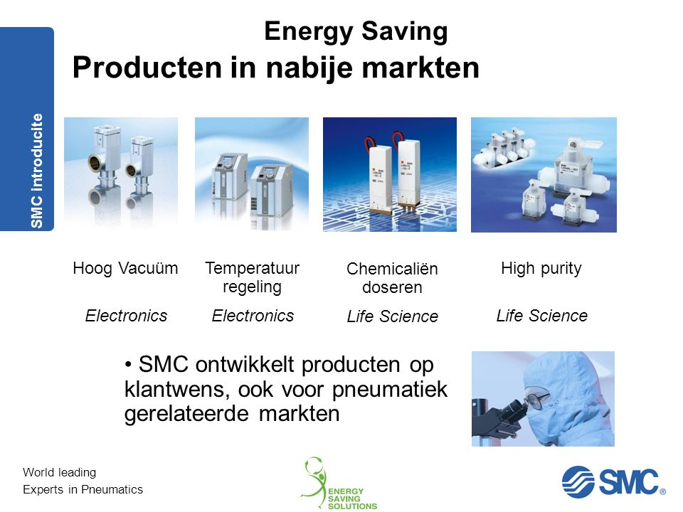 World leading Experts in Pneumatics Energy Saving Energy Saving Project Top 10 tips Energy Saving I.Reduce the pressure to the minimum necessary II.Size components for the real needs III.Filter and dry air in a correct way IV.Use only quality components V.Section the plant to shut off the parts not required VI.Stop blows when not needed VII.Generate vacuum using multi stage ejector and vacuum switches VIII.Where possible use low consumption components IX.Check consumption periodically X.Prevent and reduce air leakage