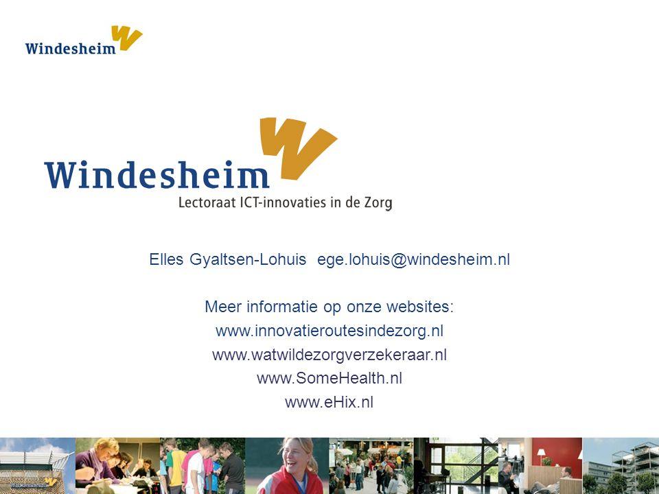 Elles Gyaltsen-Lohuis ege.lohuis@windesheim.nl Meer informatie op onze websites: www.innovatieroutesindezorg.nl www.watwildezorgverzekeraar.nl www.SomeHealth.nl www.eHix.nl