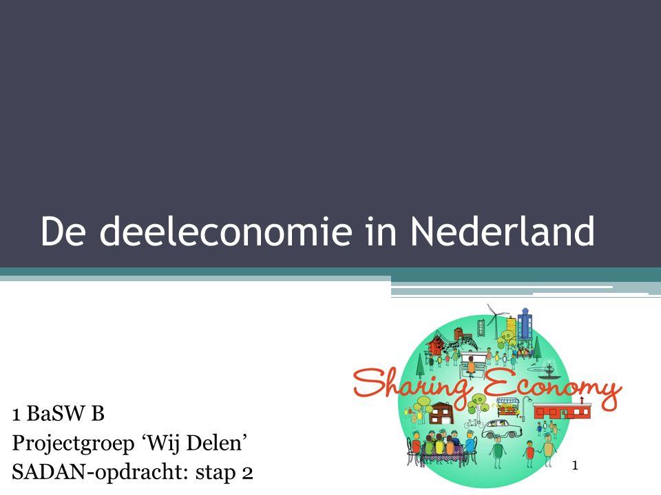 De deeleconomie in Nederland Maaike Decraemer 1 BaSW B Projectgroep 'Wij Delen' SADAN-opdracht: stap 2 1
