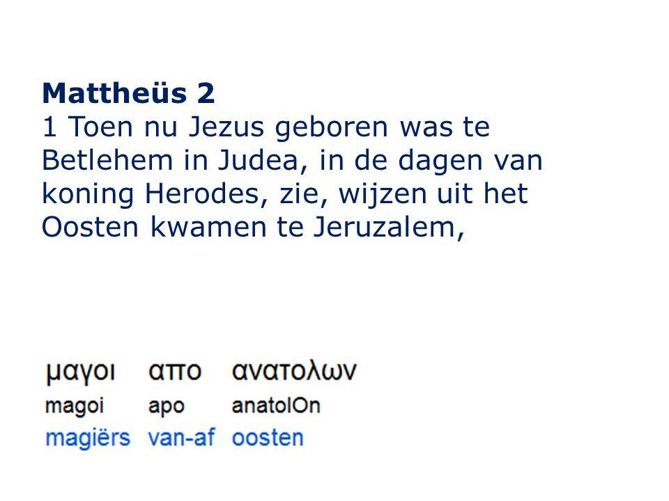 Mattheüs 2 1 Toen nu Jezus geboren was te Betlehem in Judea, in de dagen van koning Herodes, zie, wijzen uit het Oosten kwamen te Jeruzalem,