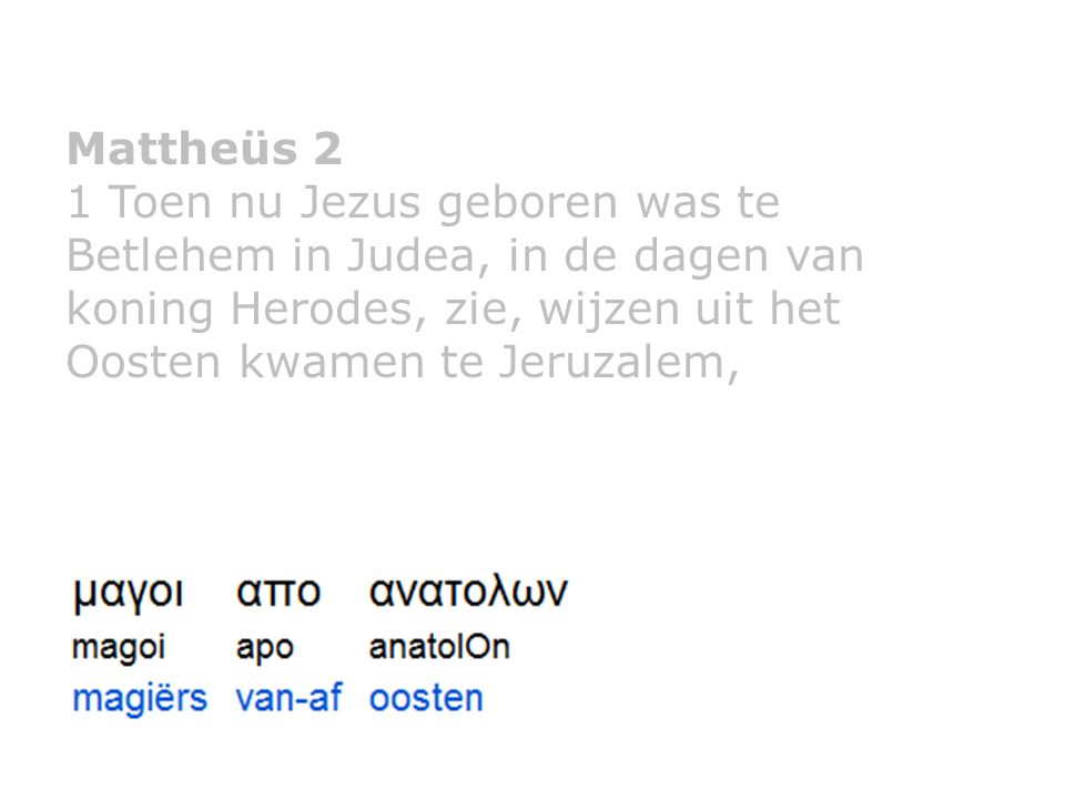 Mattheüs 2 10 Toen zij de ster zagen, verheugden zij zich met zeer grote vreugde.