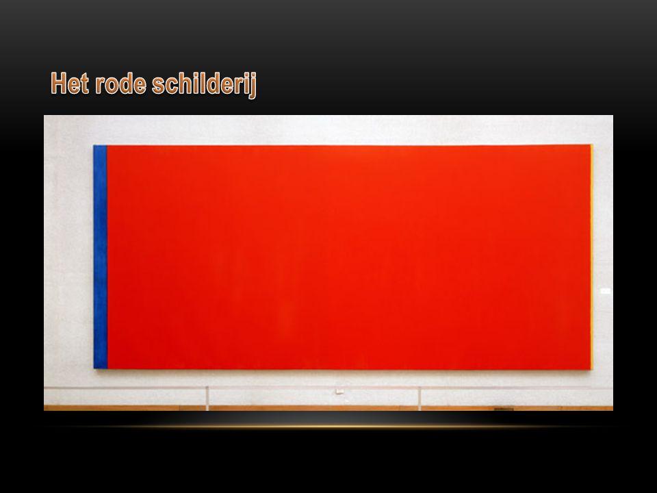 Het rode schilderij Wie was de maker van het schilderij? Wie is bang voor rood geel en blauw? Hoe hij is gemaakt ? Een leuk weetje over het schilderij