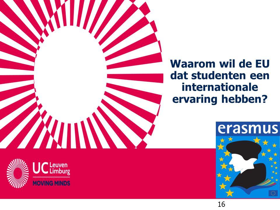 Waarom wil de EU dat studenten een internationale ervaring hebben? 16