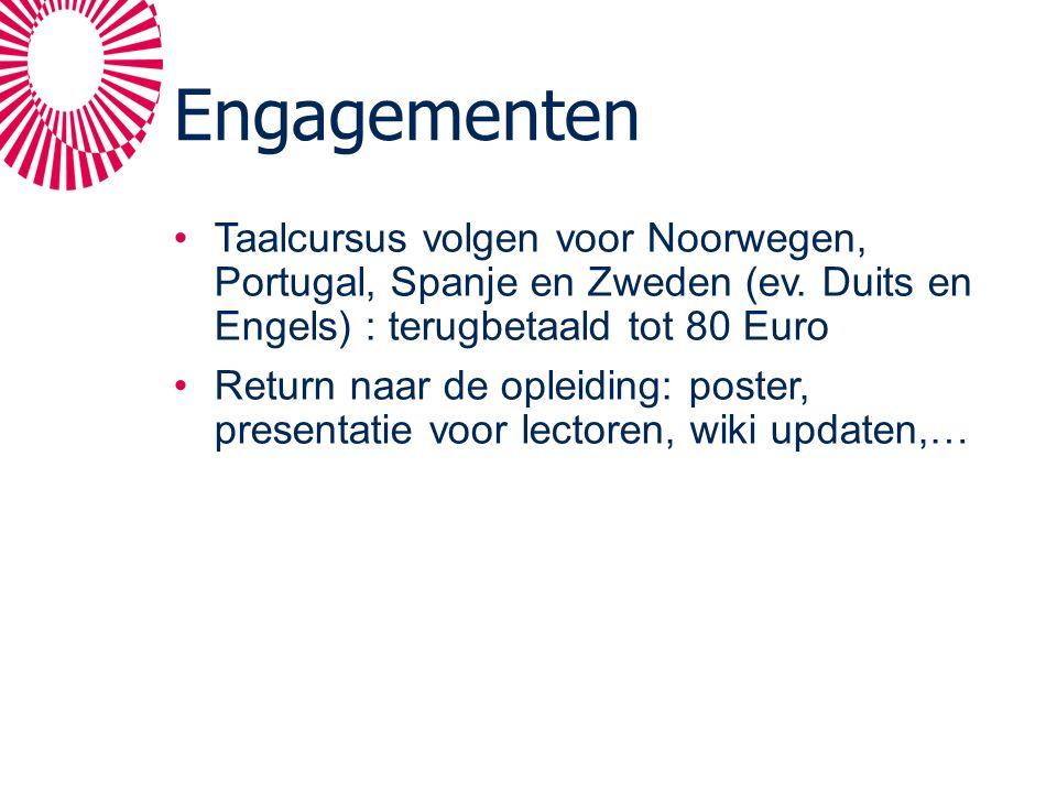 Engagementen Taalcursus volgen voor Noorwegen, Portugal, Spanje en Zweden (ev. Duits en Engels) : terugbetaald tot 80 Euro Return naar de opleiding: p