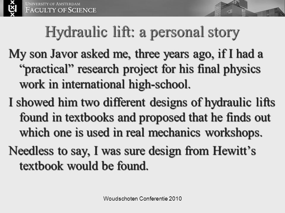 "Woudschoten Conferentie 2010 Hydraulic lift: a personal story My son Javor asked me, three years ago, if I had a ""practical"" research project for his"