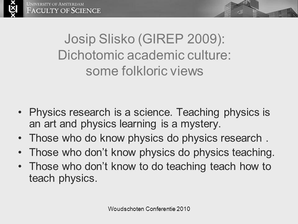 Woudschoten Conferentie 2010 Uitdagingen natuurkunde onderwijs Docenten.