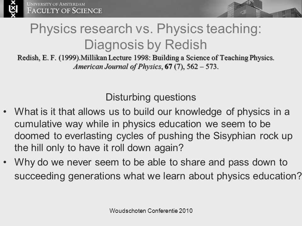 Woudschoten Conferentie 2010 Conclusions – Josip Slisko It is alarming that in teaching physics professionals make errors and fail to detect errors made by others.