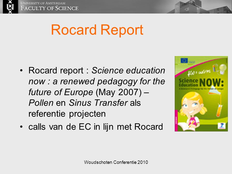 Woudschoten Conferentie 2010 Rocard Report Rocard report : Science education now : a renewed pedagogy for the future of Europe (May 2007) – Pollen en
