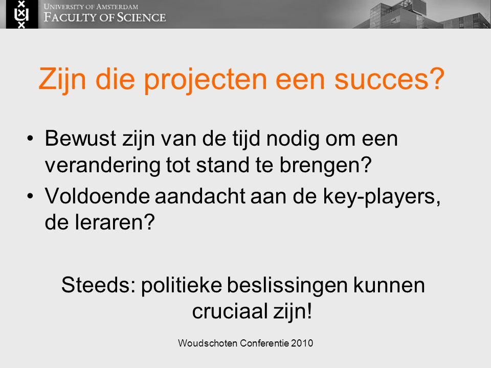 Woudschoten Conferentie 2010 Zijn die projecten een succes.
