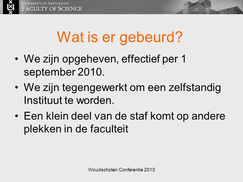 Woudschoten Conferentie 2010 Wat is er gebeurd. We zijn opgeheven, effectief per 1 september 2010.