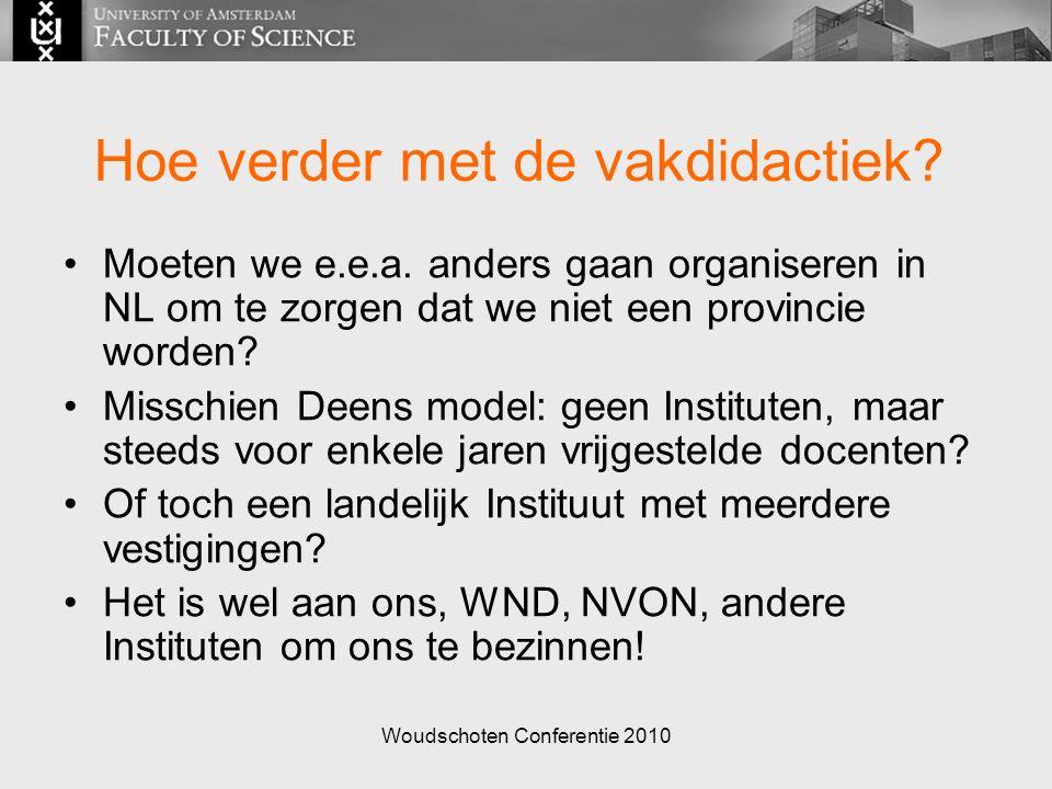 Woudschoten Conferentie 2010 Hoe verder met de vakdidactiek.