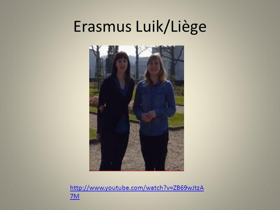 Erasmus Luik/Liège http://www.youtube.com/watch v=ZB69wJtzA 7M