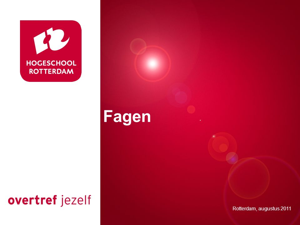 Presentatie titel Rotterdam, 00 januari 2007 Fagen Rotterdam, augustus 2011