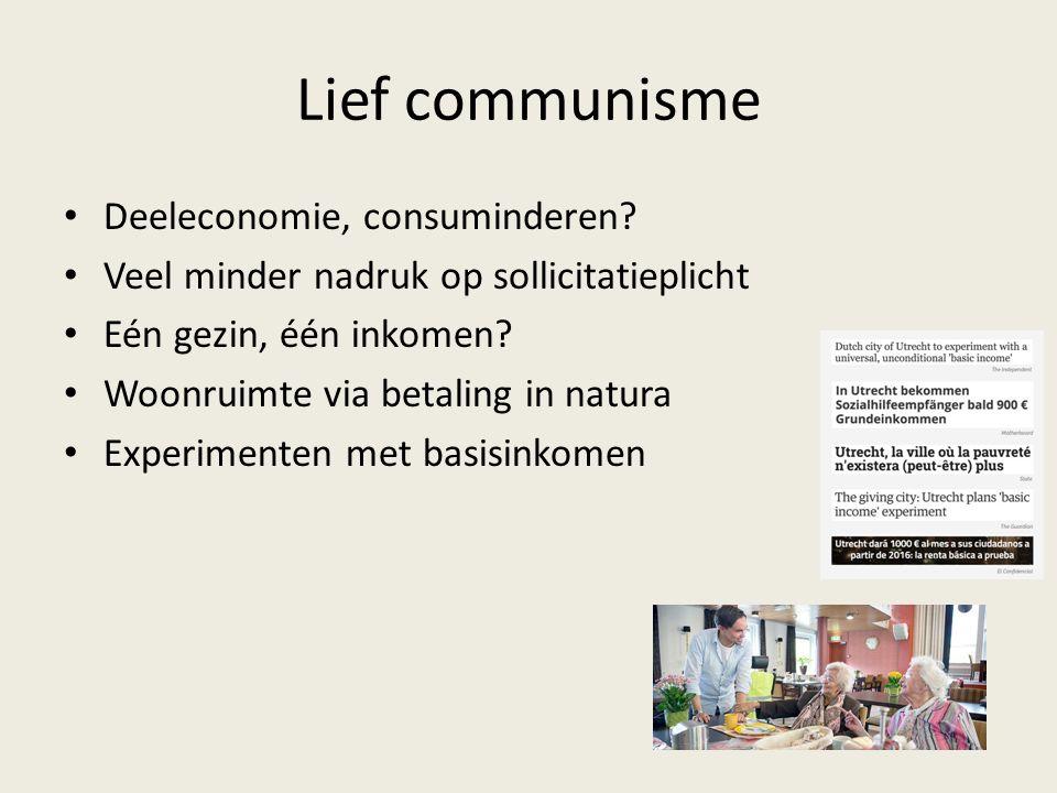 Deeleconomie, consuminderen? Veel minder nadruk op sollicitatieplicht Eén gezin, één inkomen? Woonruimte via betaling in natura Experimenten met basis