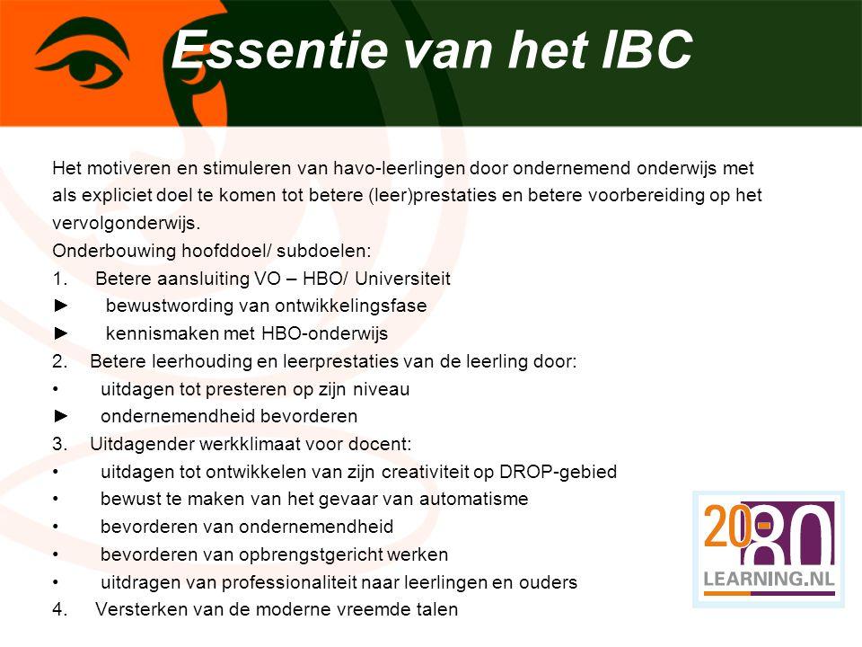 Unieke Concept International Business College Opzet IBC: 20 - 80 toepassingsgerichtheid in leerproces antwoord op grenzeloze generatie rekening houdend met ontwikkelingsfase: bewustwording van ontwikkeling metacognitie International Business College