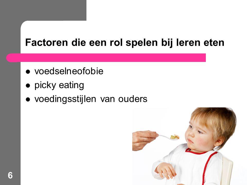 Factoren die een rol spelen bij leren eten voedselneofobie picky eating voedingsstijlen van ouders 6