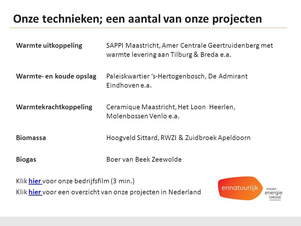 Onze technieken; een aantal van onze projecten Warmte uitkoppelingSAPPI Maastricht, Amer Centrale Geertruidenberg met warmte levering aan Tilburg & Breda e.a.
