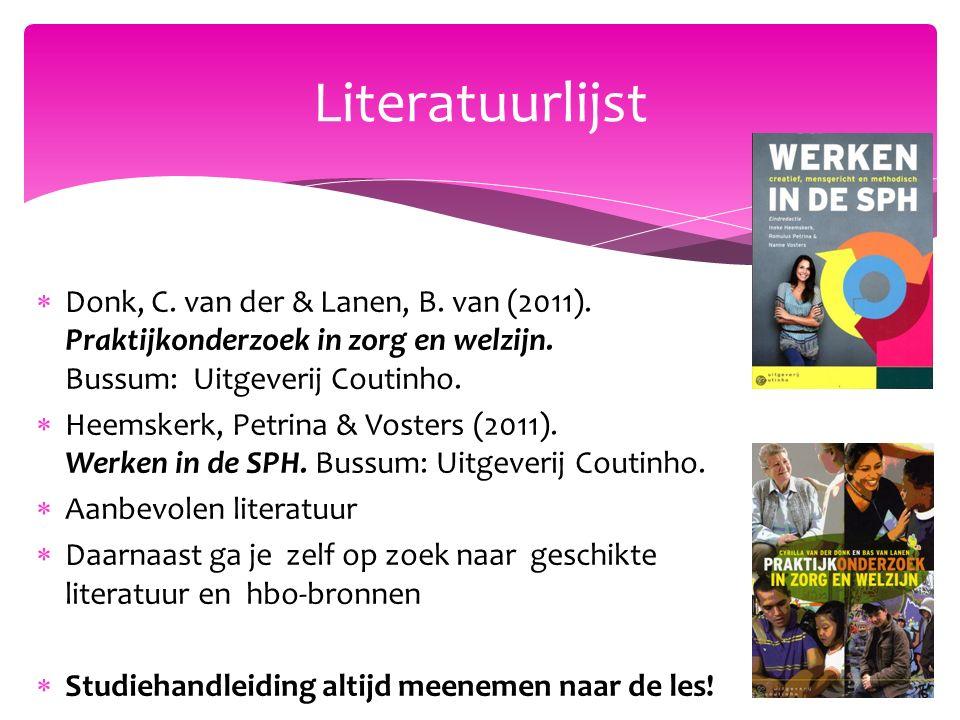  Donk, C. van der & Lanen, B. van (2011). Praktijkonderzoek in zorg en welzijn.