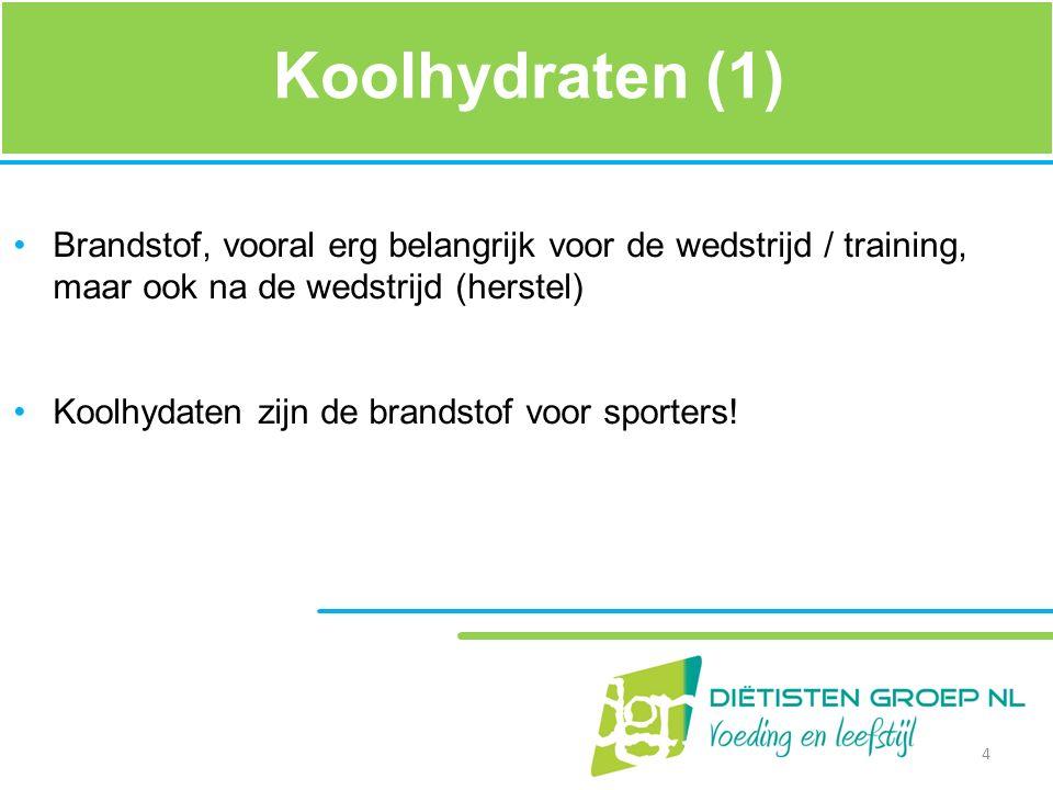 Koolhydraten (1) Brandstof, vooral erg belangrijk voor de wedstrijd / training, maar ook na de wedstrijd (herstel) Koolhydaten zijn de brandstof voor