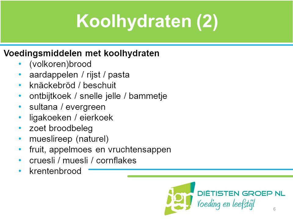 Koolhydraten (2) Voedingsmiddelen met koolhydraten (volkoren)brood aardappelen / rijst / pasta knäckebröd / beschuit ontbijtkoek / snelle jelle / bamm