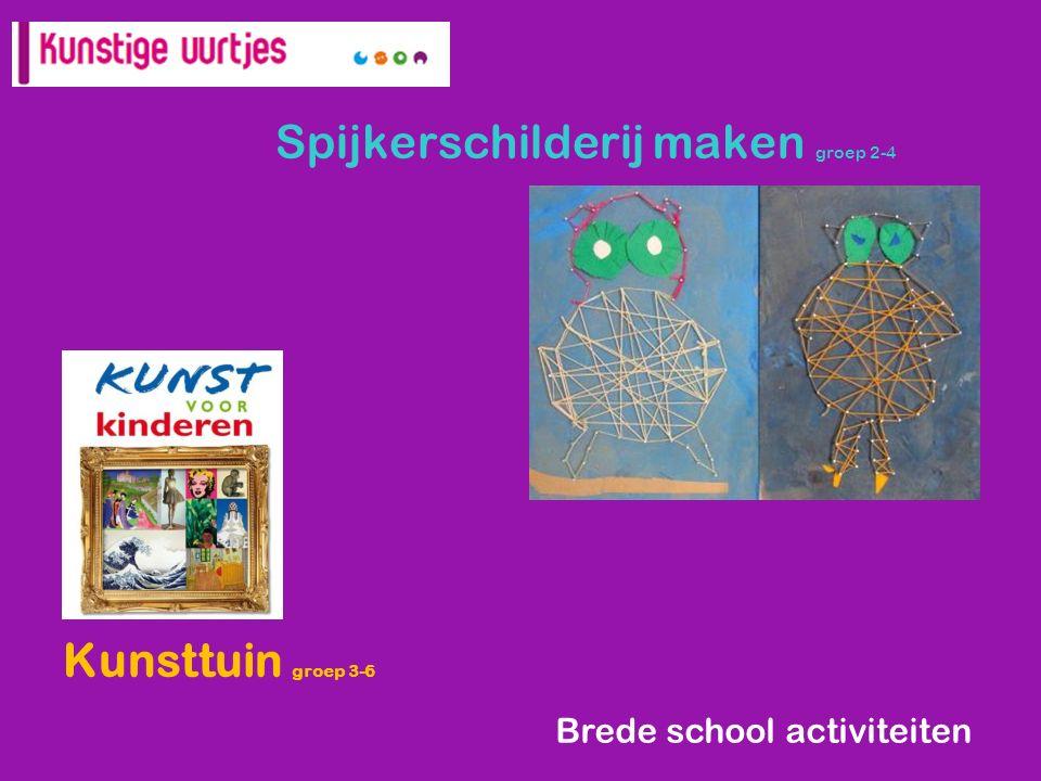 Spijkerschilderij maken groep 2-4( Kunsttuin groep 3-6 ) 6-8) Brede school activiteiten
