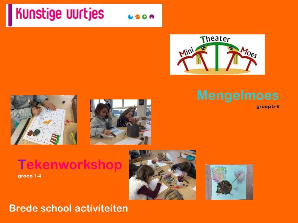 Mengelmoes groep 5-8 Tekenworkshop groep 1-4 Brede school activiteiten