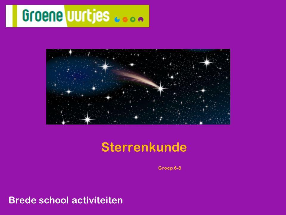 Sterrenkunde Groep 6-8 Brede school activiteiten
