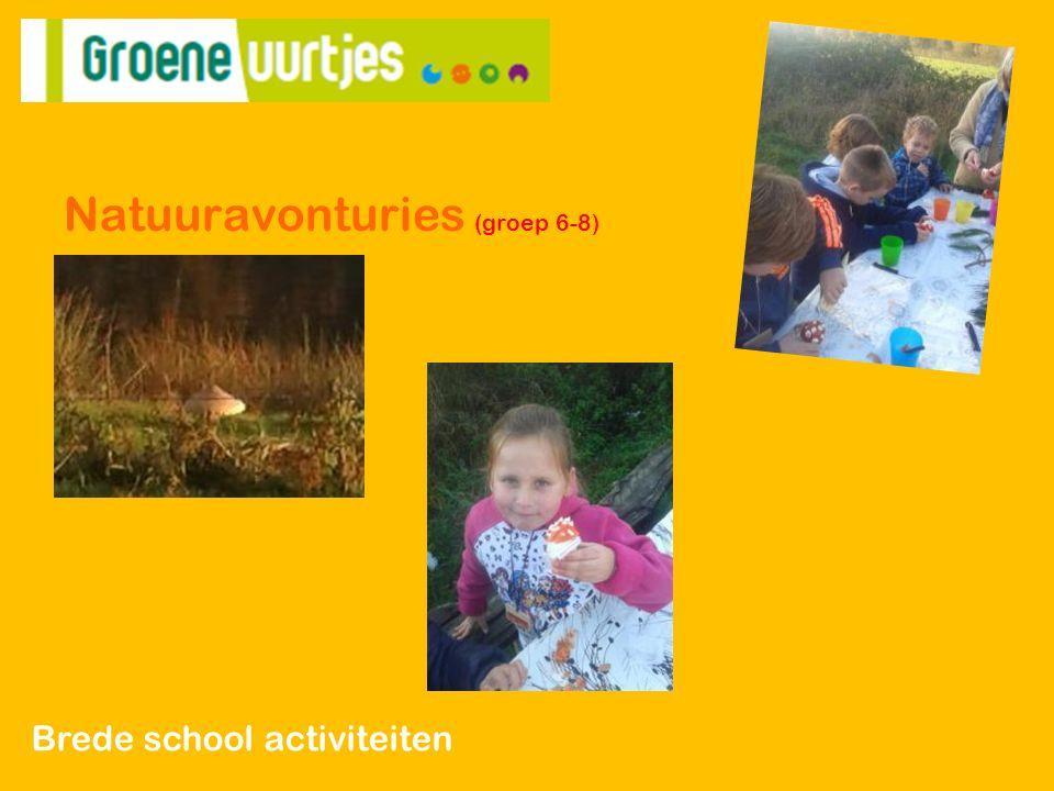 Natuuravonturies (groep 6-8) Brede school activiteiten