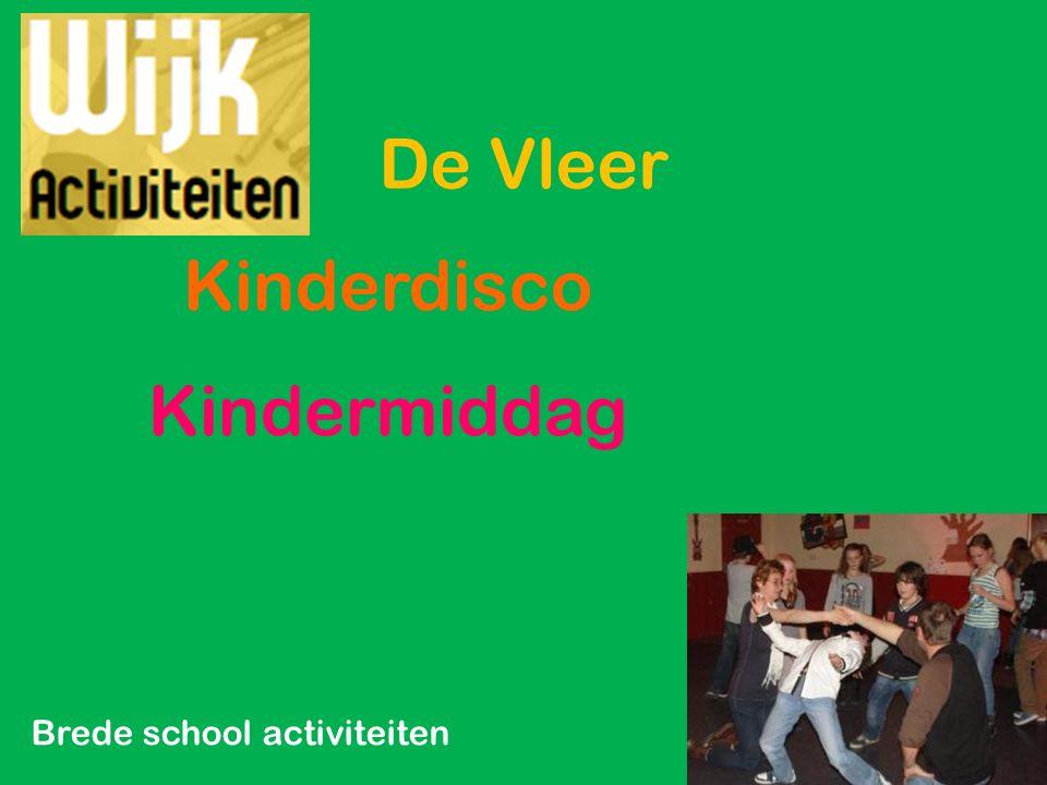 Kinderdisco Kindermiddag Brede school activiteiten De Vleer