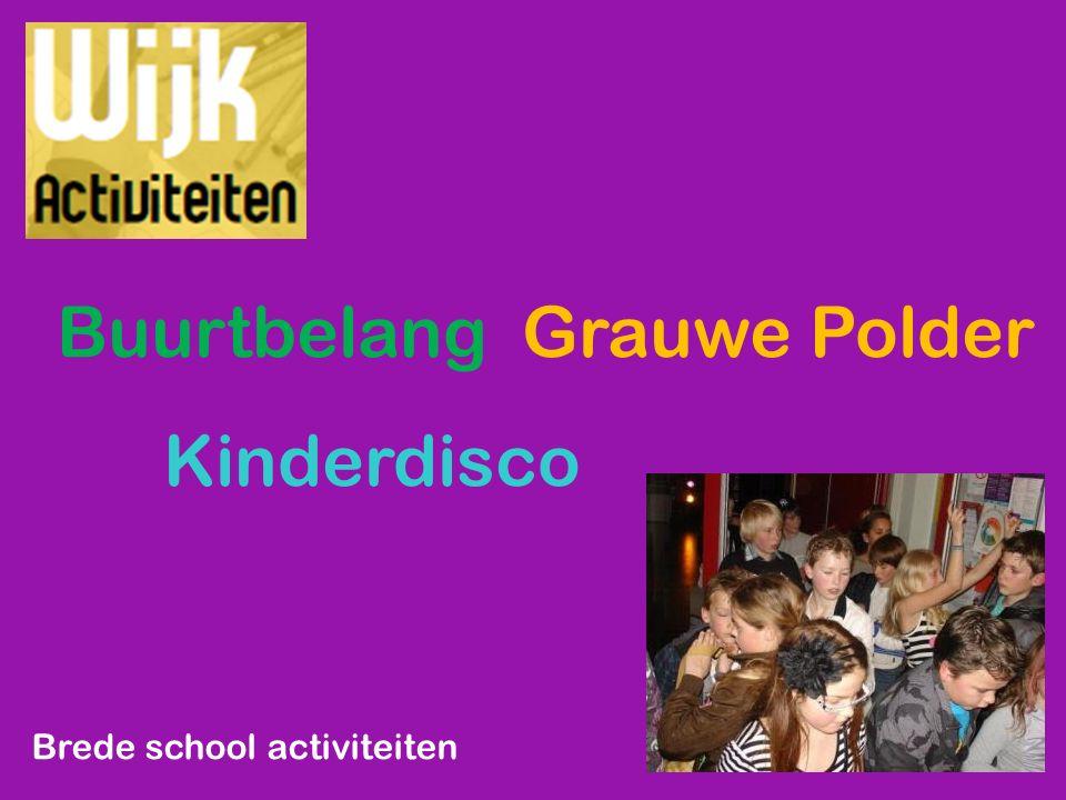 Buurtbelang Grauwe Polder Kinderdisco Brede school activiteiten