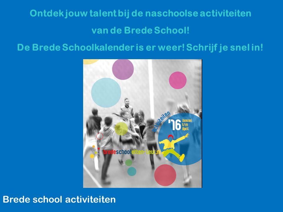 Ontdek jouw talent bij de naschoolse activiteiten van de Brede School! De Brede Schoolkalender is er weer! Schrijf je snel in!
