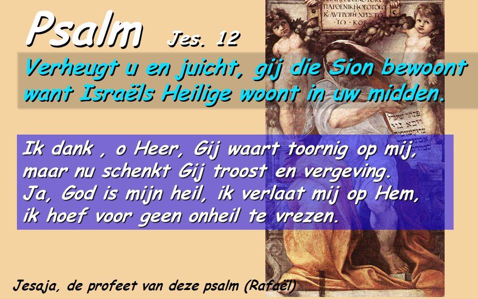 De tekst van Jes 12 bevindt zich op het einde van het Boek van de Emmanuël (Hfdst. 7-12) en dankt voor de geboorte van de ZOON, de God-met-ons. Zing d