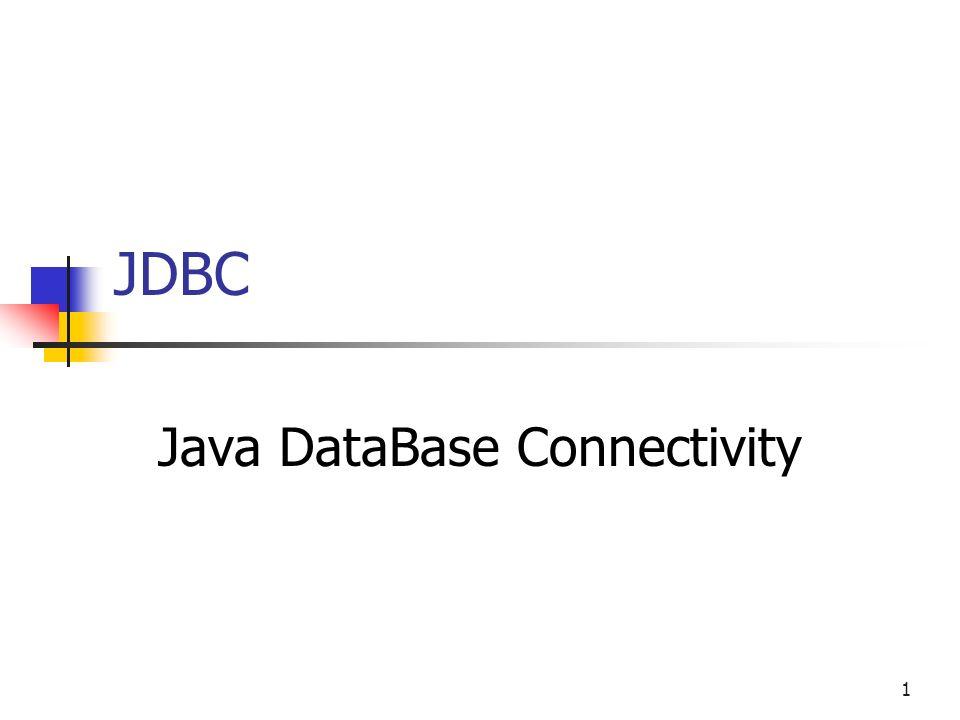1 JDBC Java DataBase Connectivity