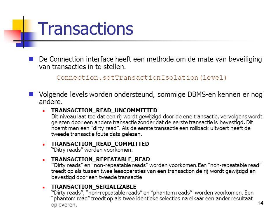 14 Transactions De Connection interface heeft een methode om de mate van beveiliging van transacties in te stellen.