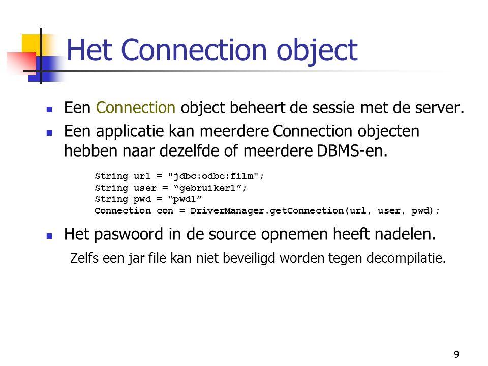 9 Het Connection object Een Connection object beheert de sessie met de server.