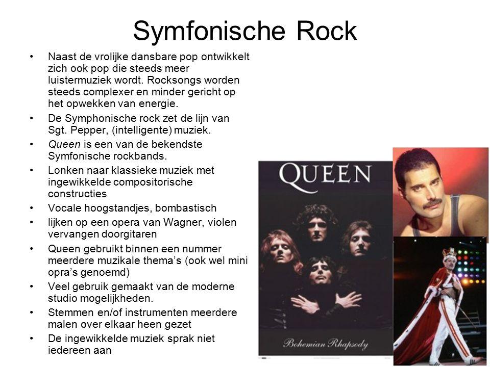 Symfonische Rock Naast de vrolijke dansbare pop ontwikkelt zich ook pop die steeds meer luistermuziek wordt. Rocksongs worden steeds complexer en mind