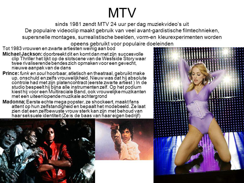 MTV sinds 1981 zendt MTV 24 uur per dag muziekvideo's uit De populaire videoclip maakt gebruik van veel avant-gardistische filmtechnieken, supersnelle