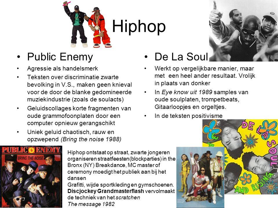 Hiphop Public Enemy Agressie als handelsmerk Teksten over discriminatie zwarte bevolking in V.S., maken geen knieval voor de door de blanke gedomineer