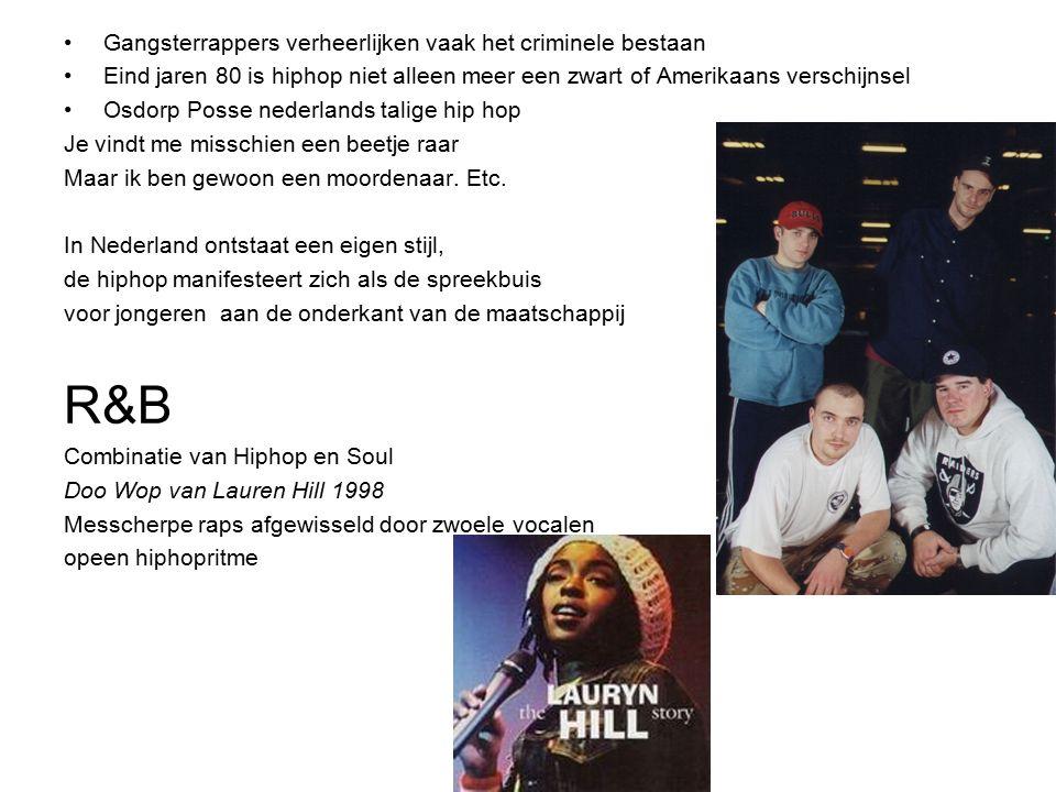 Gangsterrappers verheerlijken vaak het criminele bestaan Eind jaren 80 is hiphop niet alleen meer een zwart of Amerikaans verschijnsel Osdorp Posse ne